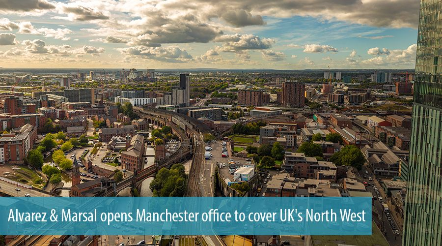 Alvarez & Marsal opens Manchester office to cover UK's North West