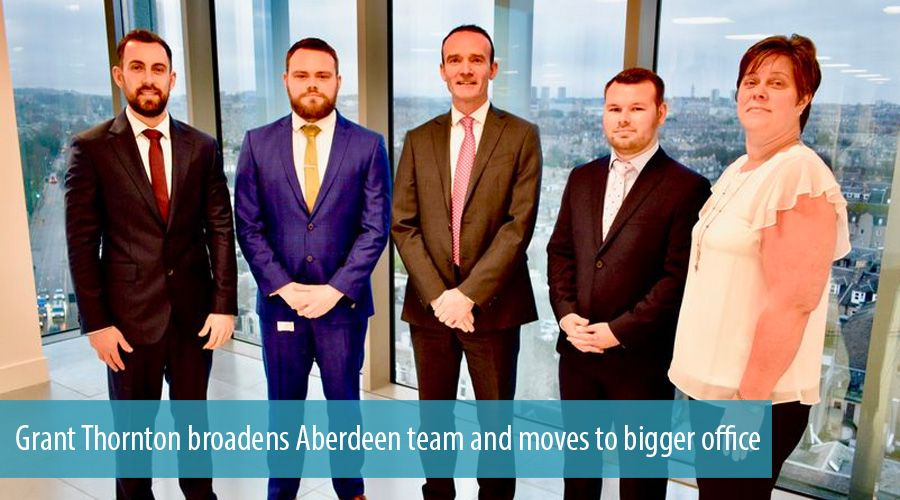 Grant Thornton broadens Aberdeen team and moves to bigger office