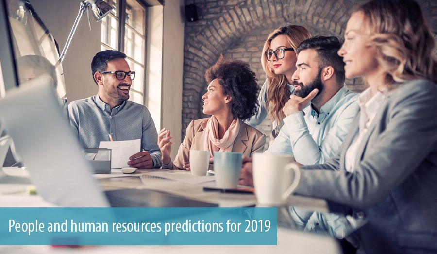 People and human resources predictions for 2019
