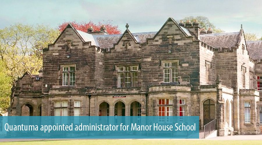 Quantuma appointed administrator for Manor House School