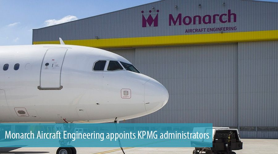 Monarch Aircraft Engineering appoints KPMG administrators