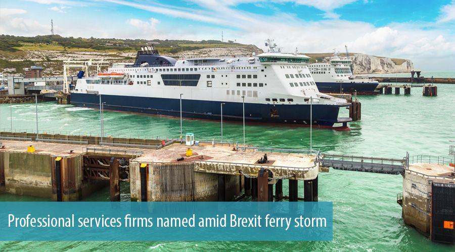 Professional services firms named amid Brexit ferry storm