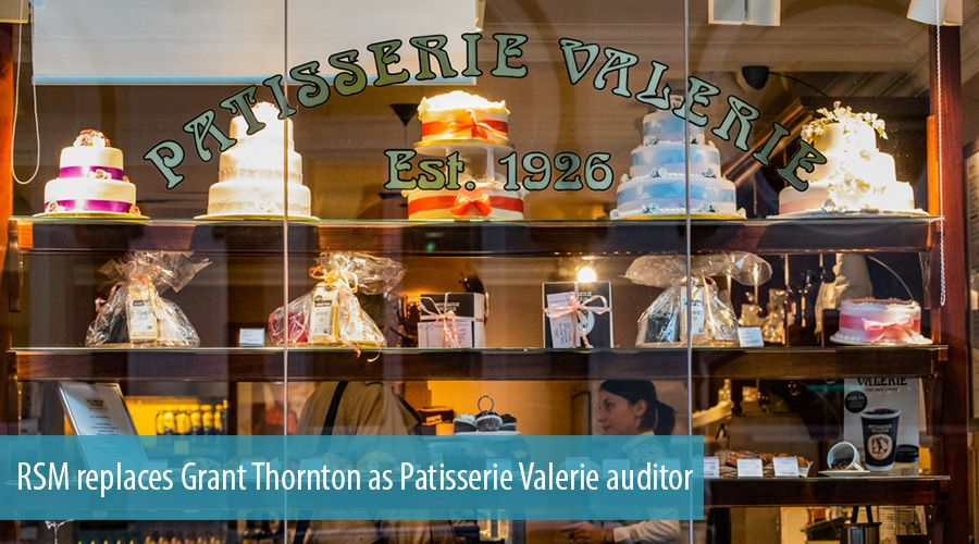 RSM replaces Grant Thornton as Patisserie Valerie auditor