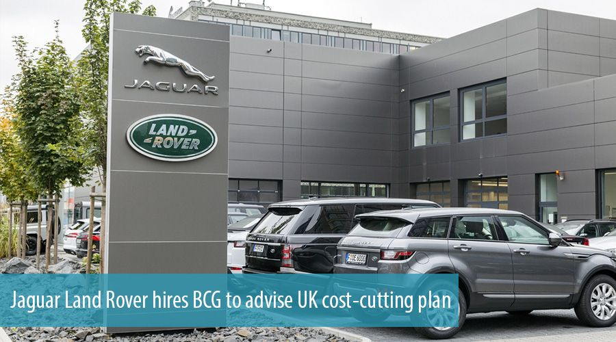 Jaguar Land Rover hires BCG to advise UK cost-cutting plan