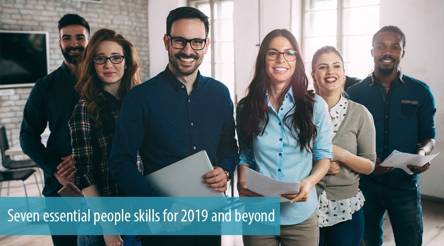 Seven essential people skills for 2019 and beyond