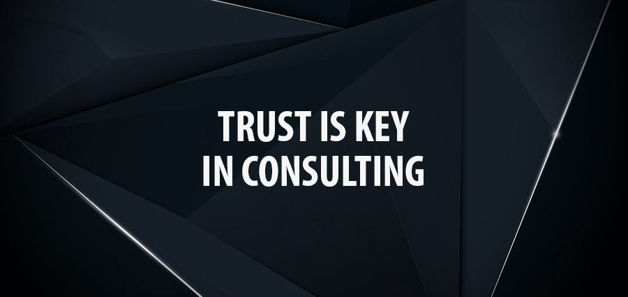 Trust is key in Consulting