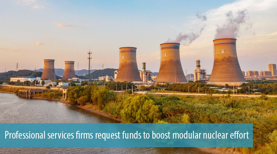 Professional services firms request funds to boost modular nuclear effort