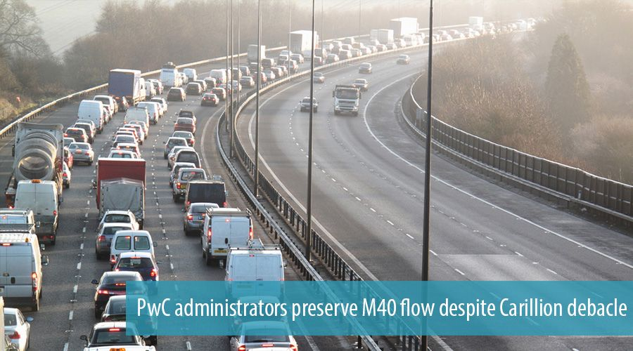 PwC administrators preserve M40 flow despite Carillion debacle