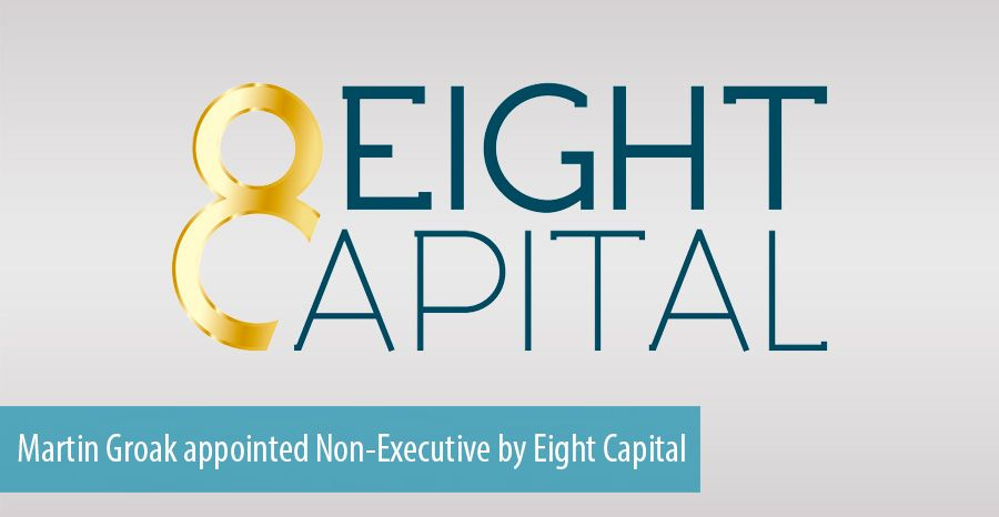 Martin Groak appointed Non-Executive by Eight Capital