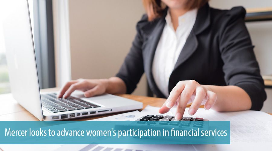 Mercer looks to advance women's participation in financial services