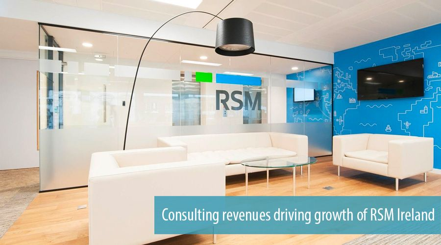 Consulting revenues driving growth of RSM Ireland
