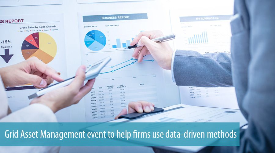 Grid Asset Management event to help firms use data-driven methods