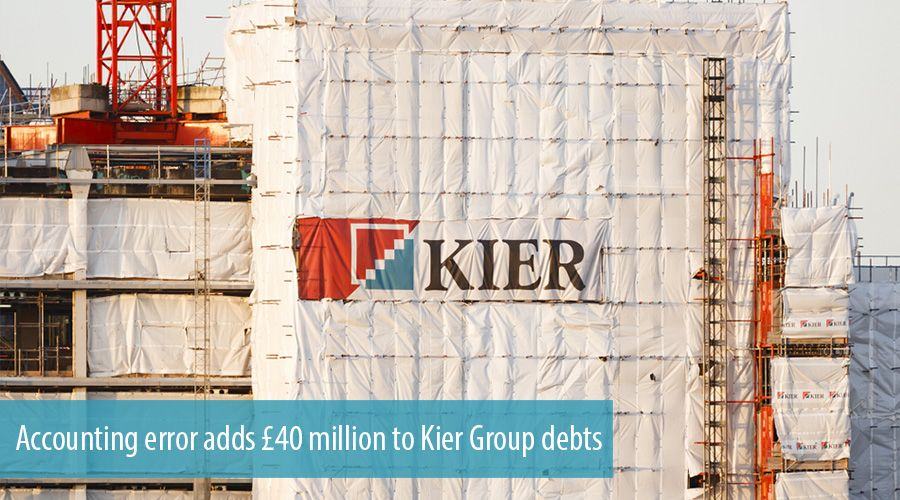 Accounting error adds £40 million to Kier Group debts