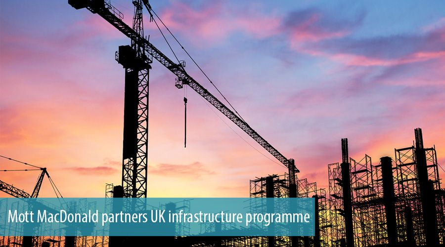 Mott MacDonald partners UK infrastructure programme