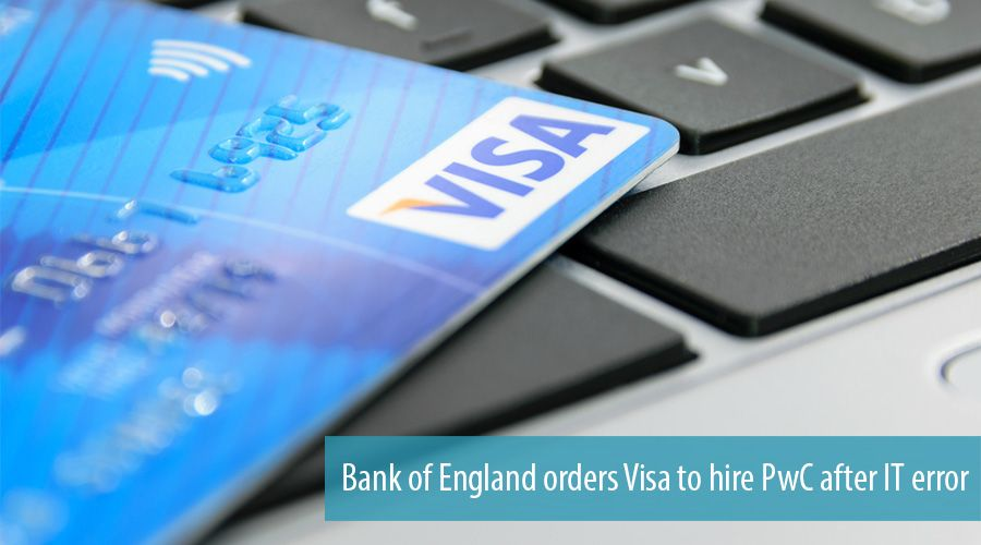 Bank of England orders Visa to hire PwC after IT error