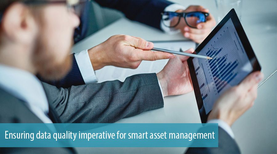 Ensuring data quality imperative for smart asset management