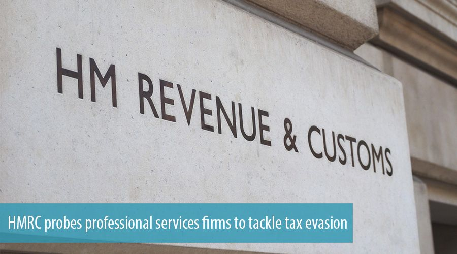 HMRC probes professional services firms to tackle tax evasion