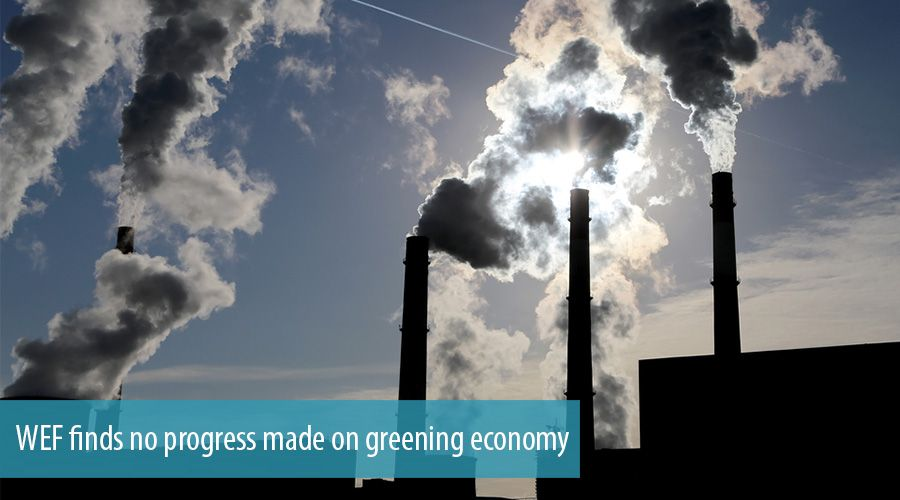 WEF finds no progress made on greening economy