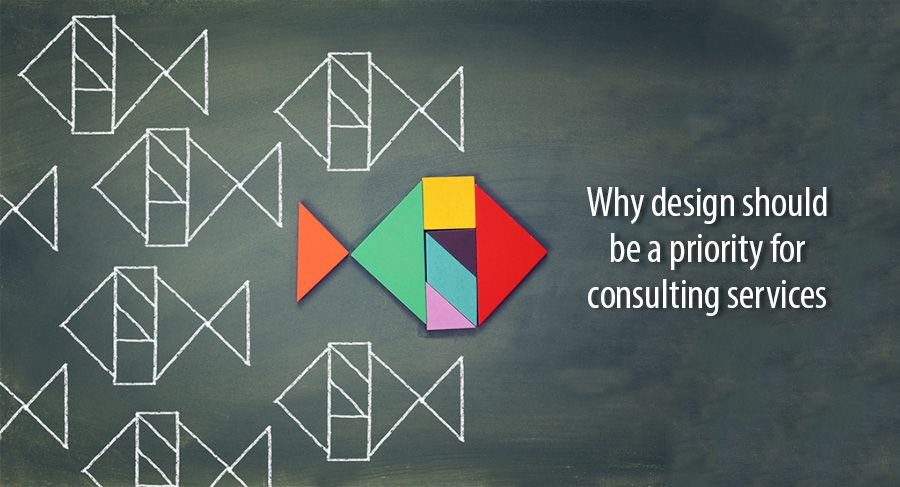 Why design should be a priority for consulting services