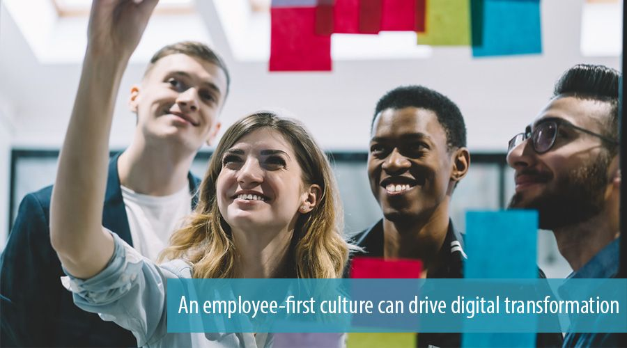An employee-first culture can drive digital transformation