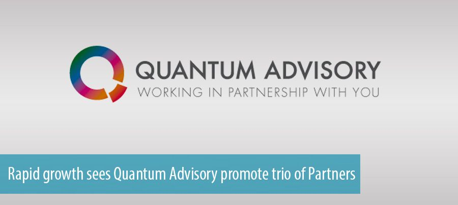 Rapid growth sees Quantum Advisory promote trio of Partners