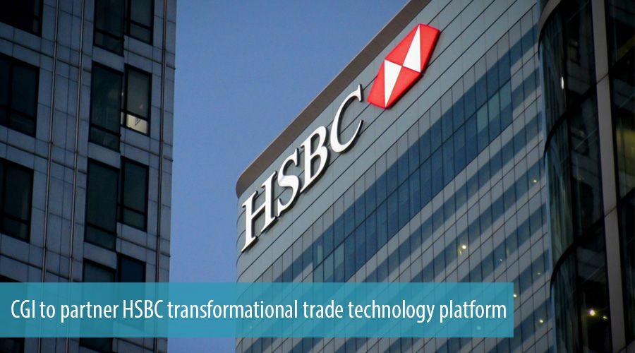CGI to partner HSBC transformational trade technology platform
