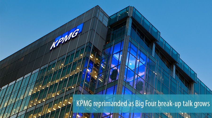 KPMG reprimanded as Big Four break-up talk grows
