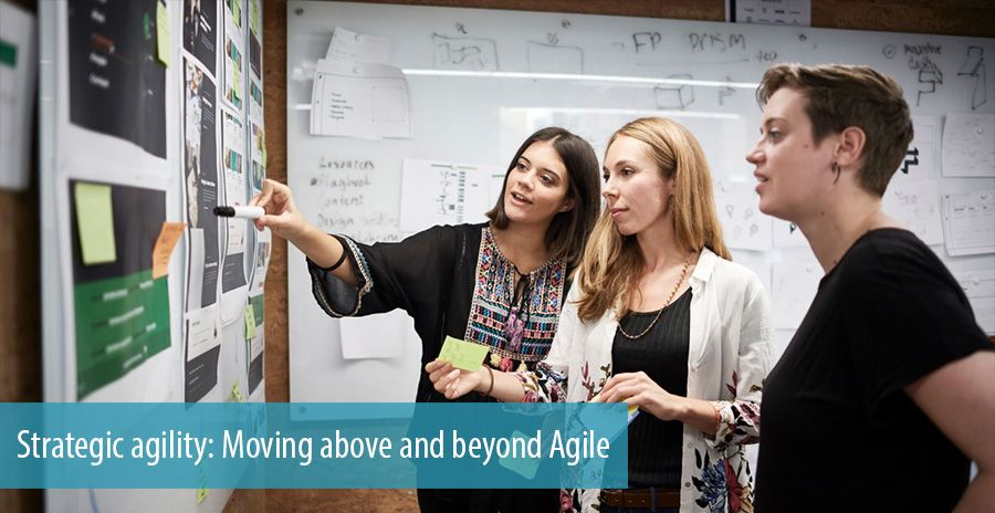 Strategic agility: Moving above and beyond Agile