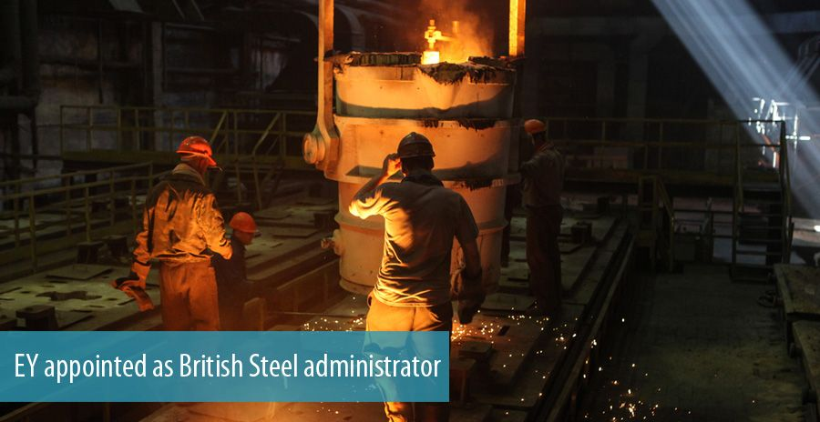 EY appointed as British Steel administrator