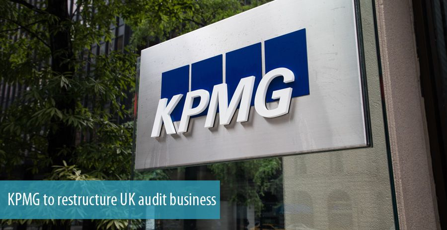 KPMG to restructure UK audit business