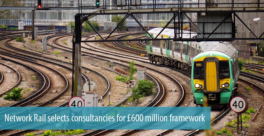 Network Rail selects consultancies for £600 million framework