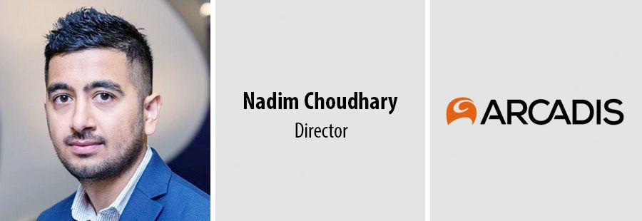 Nadim Choudhary joins Arcadis to lead Safety Risk Management practice