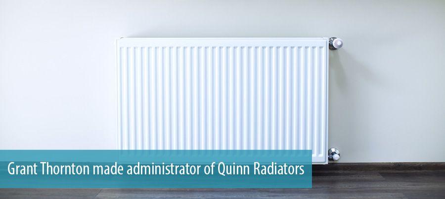 Quinn Quattro Radiatoren.Grant Thornton Made Administrator Of Quinn Radiators