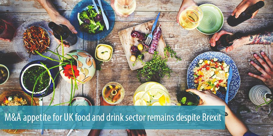 M&A appetite for UK food and drink sector remains despite Brexit