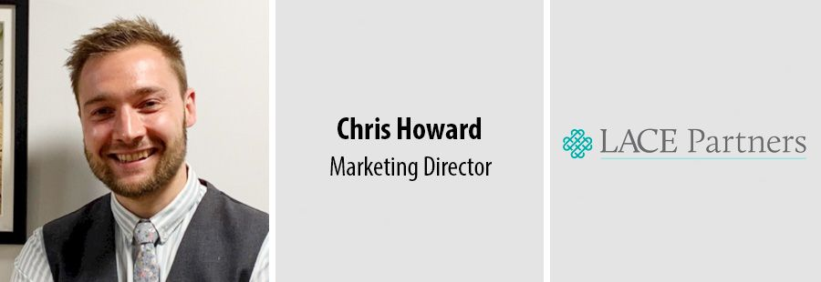 Chris Howard, Marketing Director at Lace Partners