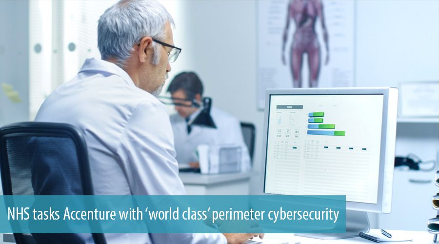 NHS tasks Accenture with 'world class' perimeter cybersecurity