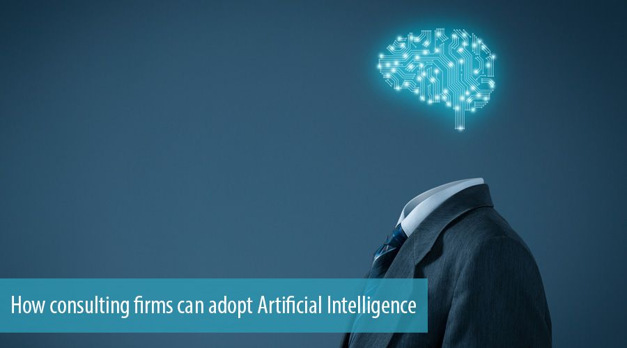 How consulting firms can adopt Artificial Intelligence