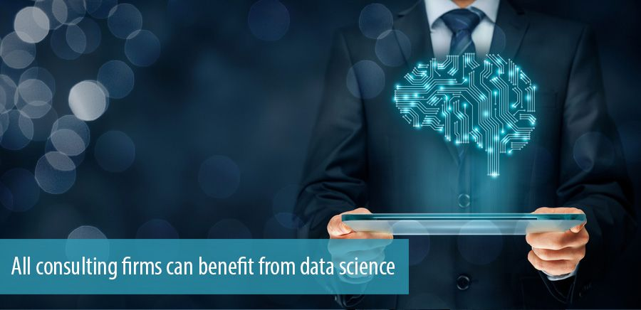 All consulting firms can benefit from data science