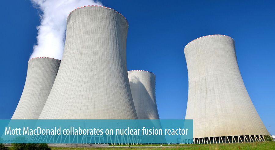Mott MacDonald collaborates on nuclear fusion reactor
