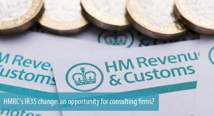HMRCs IR35 change an opportunity for consulting firms