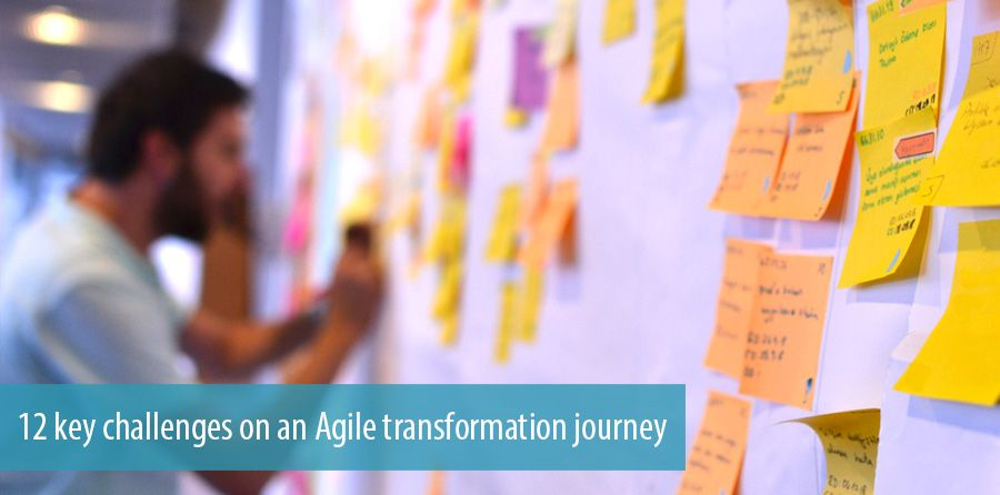 12 key challenges on an Agile transformation journey