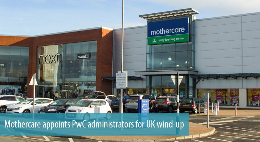 Mothercare appoints PwC administrators for UK wind-up