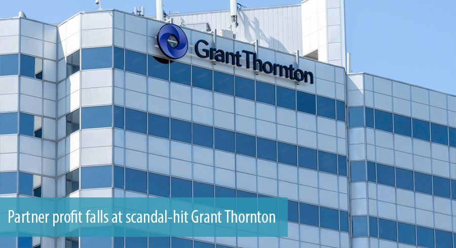 Partner profit falls at scandal-hit Grant Thornton