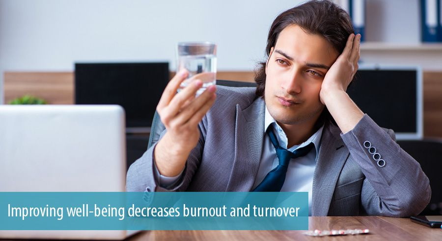 Improving well-being decreases burnout and turnover