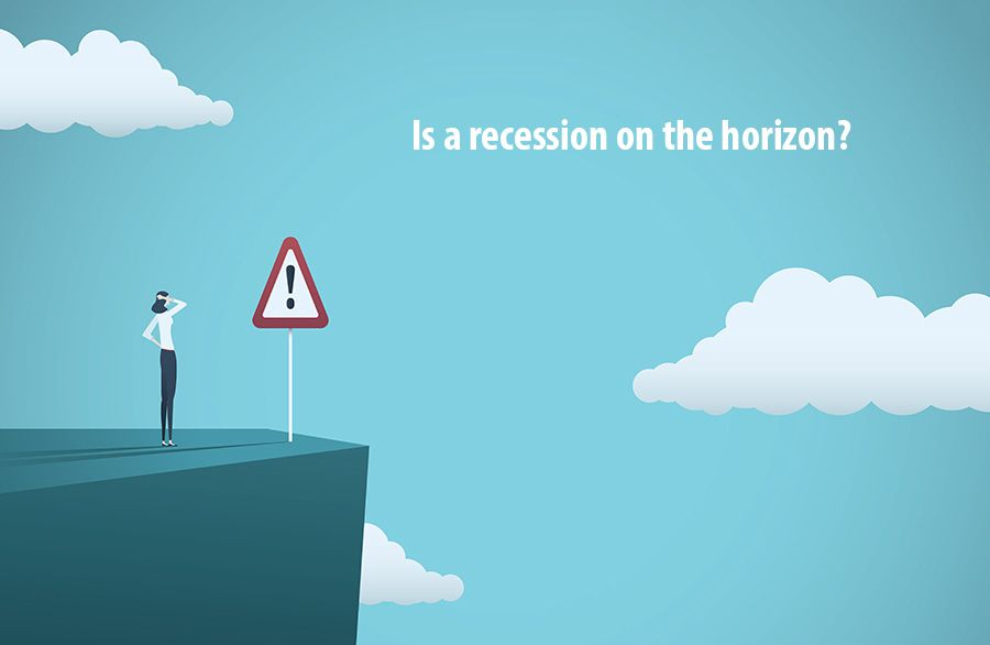 Is a recession on the horizon?