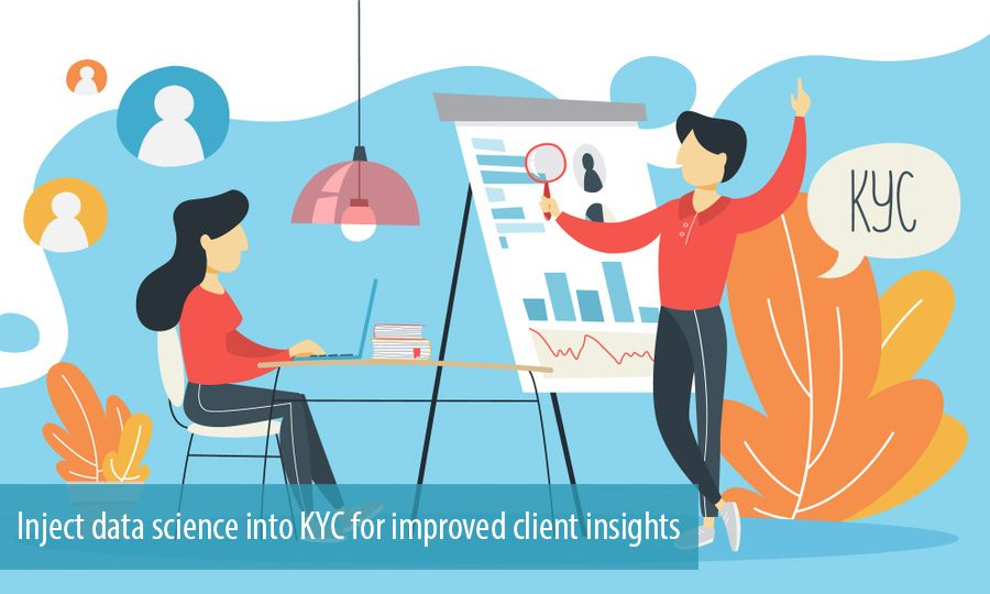 Inject data science into KYC for improved client insights