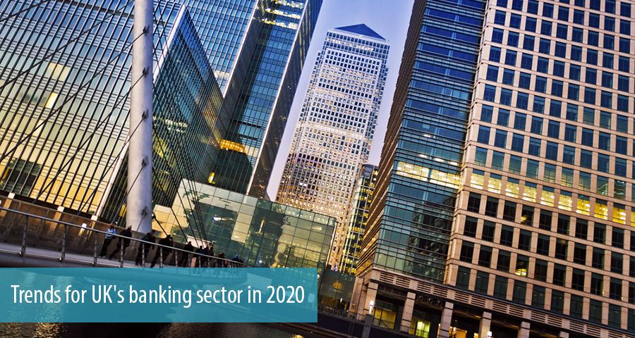 Trends for UK's banking sector in 2020