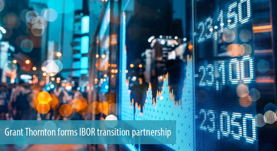 Grant Thornton forms IBOR transition partnership