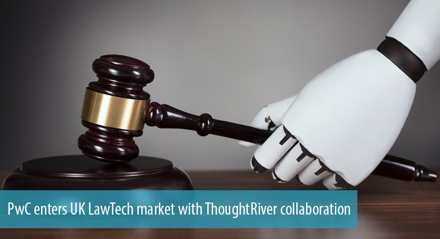 PwC enters UK LawTech market with ThoughtRiver collaboration