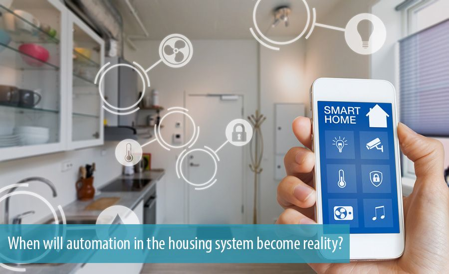 When will automation in the housing system become reality?